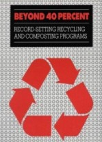 Beyond 40 Percent: Record-Setting Recycling and Composting Programs