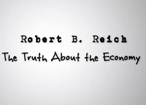 Robert Reich:  The Economic Crisis in Two Minutes