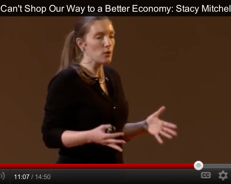 Why We Can't Shop Our Way to a Better Economy: Stacy Mitchell's TEDx Talk