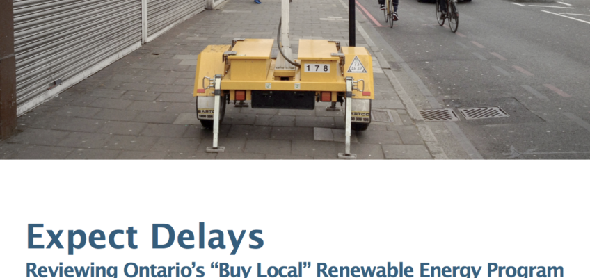 "Report: Expect Delays – Reviewing Ontario's ""Buy Local"" Renewable Energy Program"