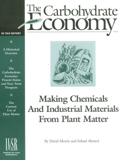 The Carbohydrate Economy: Making Chemicals and Industrial Materials from Plant Matter
