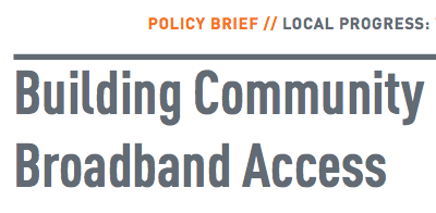 Building Community Broadband Access Policy Brief