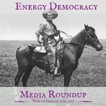 Energy Democracy Media Roundup – week of February 15, 2016