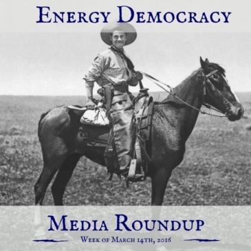 Energy Democracy Media Roundup – March 14, 2016