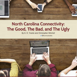 Report: North Carolina Connectivity – The Good, The Bad, and The Ugly