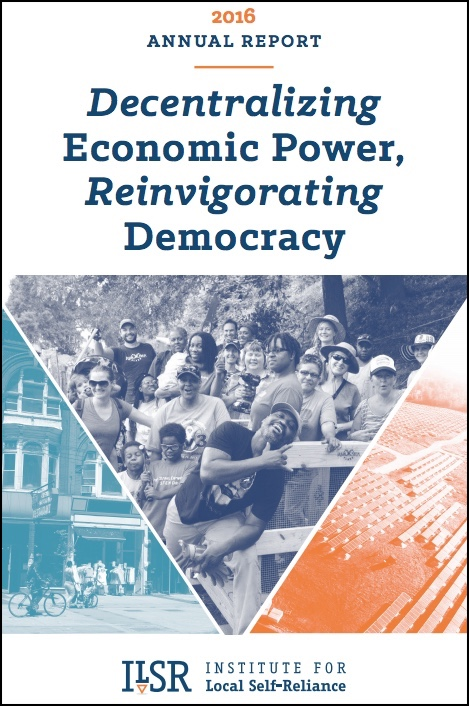 Decentralizing Economic Power, Reinvigorating Democracy: ILSR's Impact in 2016