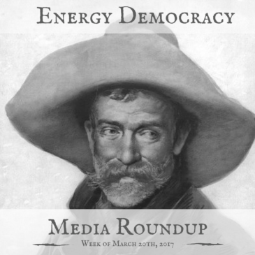 Energy Democracy Media Roundup – week of March 20, 2017