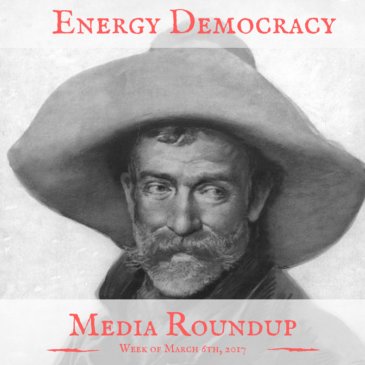 Energy Democracy Media Roundup – week of March 6, 2017
