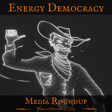Energy Democracy Media Roundup – week of October 30, 2017