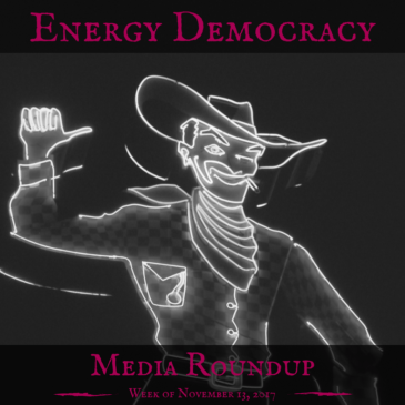 Energy Democracy Media Roundup – Week of November 13, 2017