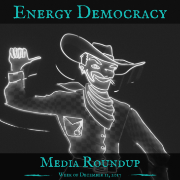 Energy Democracy Media Roundup – Week of December 11, 2017