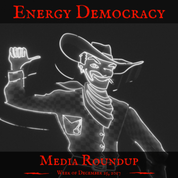 Energy Democracy Media Roundup — Week of December 25, 2017