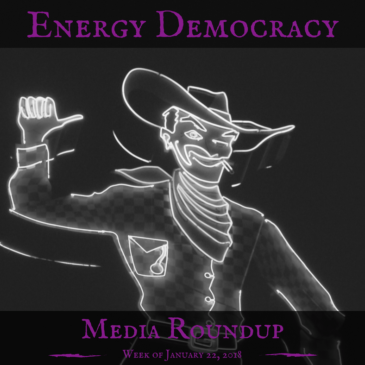 Energy Democracy Media Roundup — Week of January 22, 2018