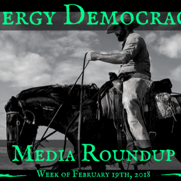 Energy Democracy Media Roundup – Week of February 19, 2018