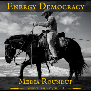 Energy Democracy Media Roundup — Week of February 5, 2018
