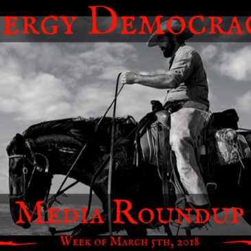 Energy Democracy Media Roundup – Week of March 5, 2018
