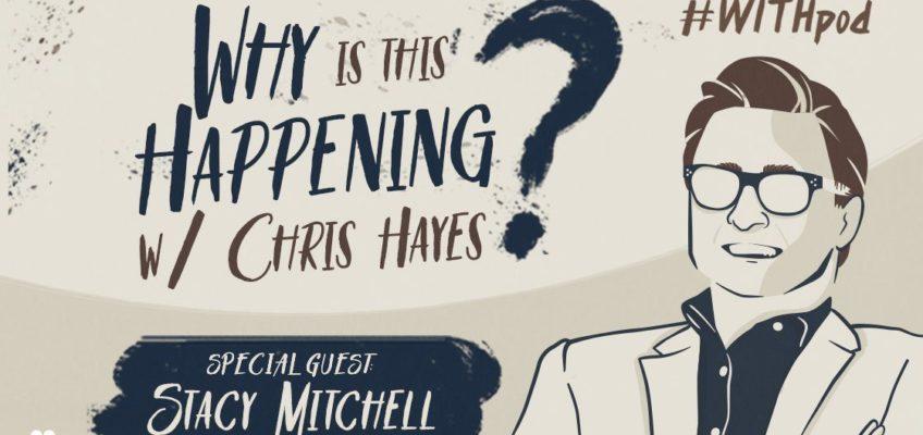 Chris Hayes podcast Amazon Stacy Mitchell
