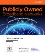 Publicly Owned Broadband Networks: Averting the Looming Broadband Monopoly