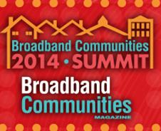 2014 Broadband Communities Summit In Austin, Texas Set for April 8 – 10