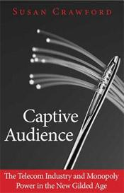 Susan Crawford's Captive Audience Book Reviewed